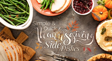 Simple & Quick Thanksgiving Side Dishes